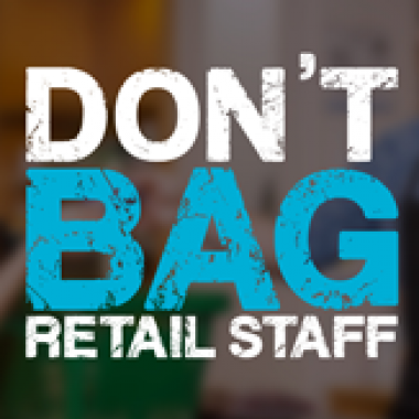 Don't Bag Retail Staff